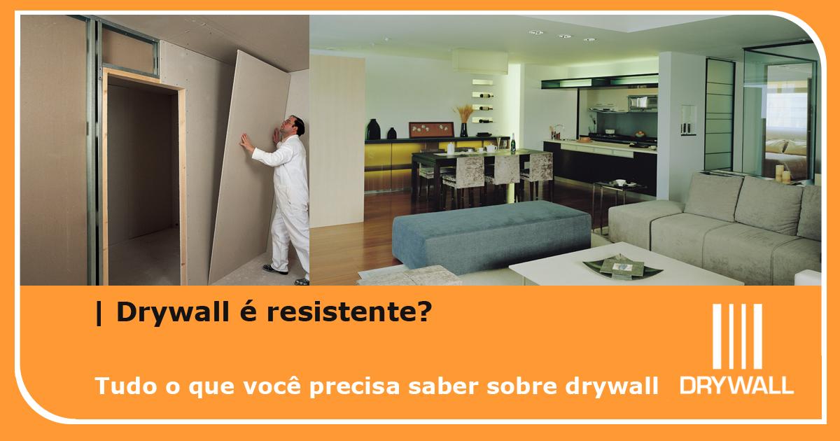 Drywall é resistente?