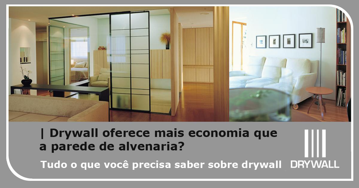 Drywall oferece mais economia que a parede de alvenaria?