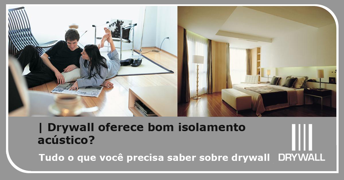 Drywall oferece bom isolamento acústico?