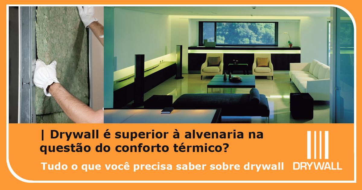 Drywall é superior à alvenaria na questão do conforto térmico?