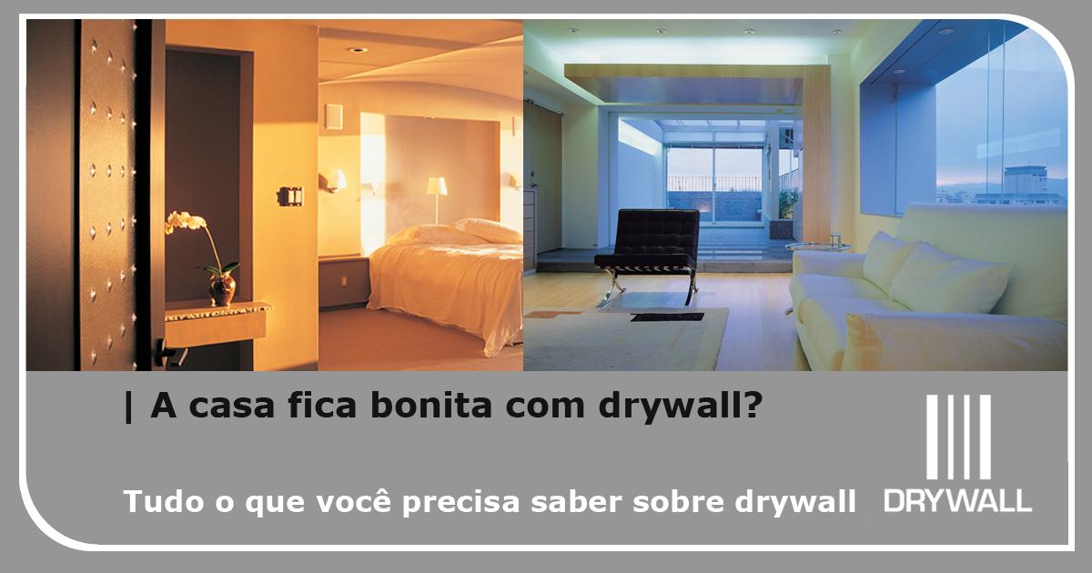 A casa fica bonita com drywall?
