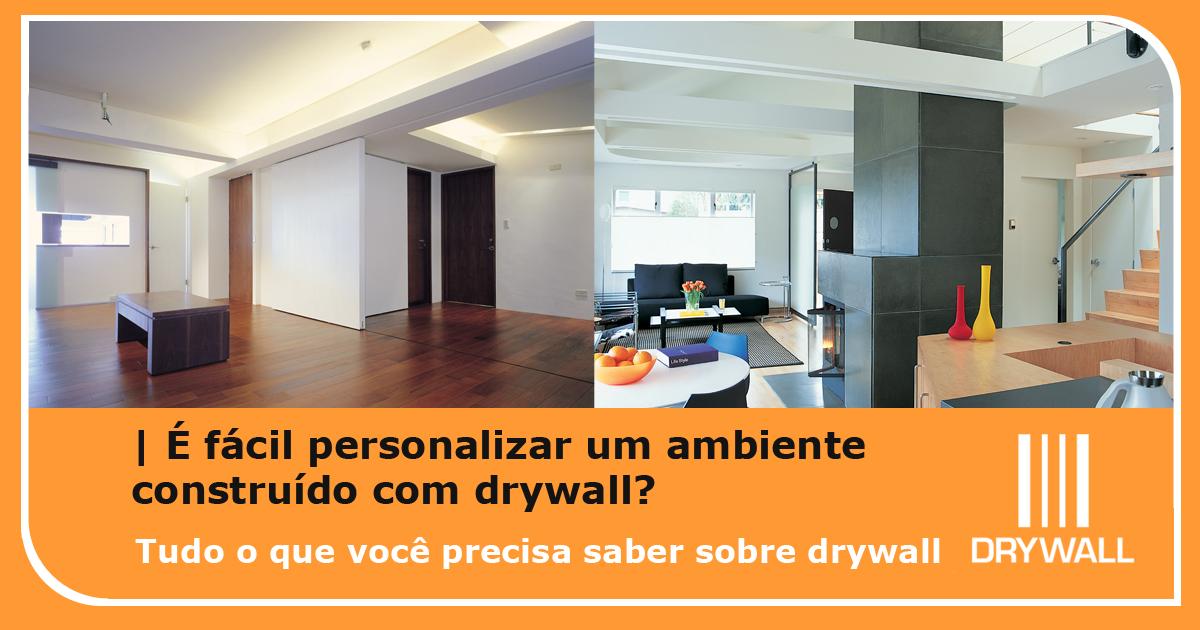 É fácil personalizar um ambiente construído com drywall?