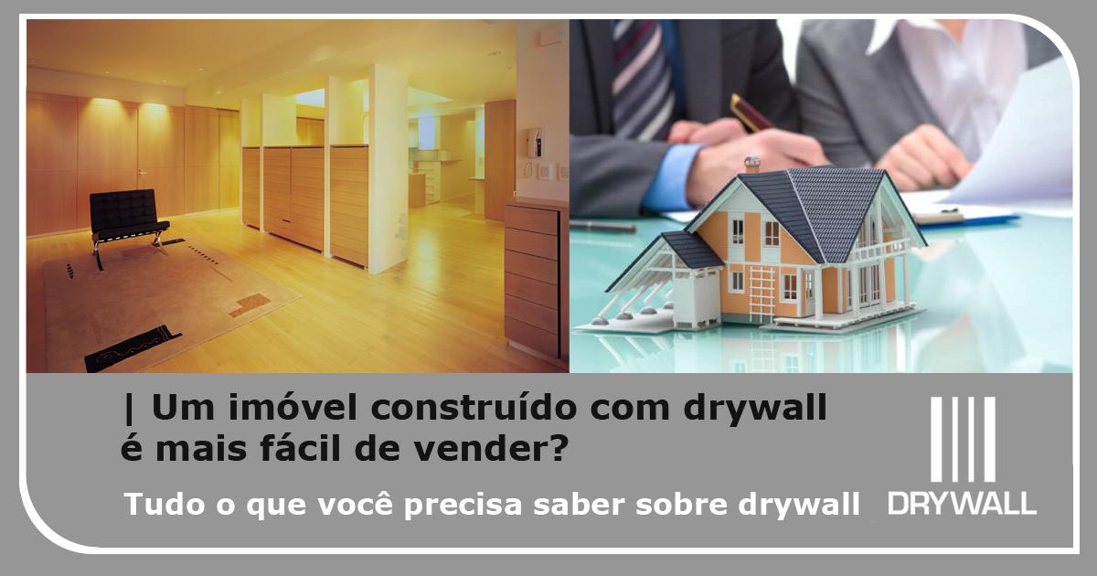 Um imóvel construído com drywall é mais fácil de vender?